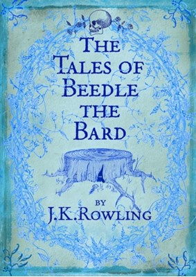 The Tales of Beedle the Bard J. K. Rowling 9780747599876