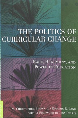 The Politics of Curricular Change  9780820448633