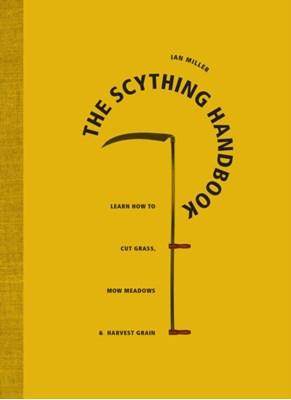 The Scything Handbook Ian Miller 9780993389245