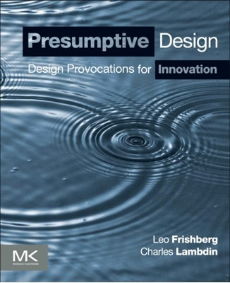 Presumptive Design Charles (User Experience Researcher and Designer Lambdin, Leo (Principal of Phase II Frishberg 9780128030868