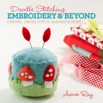 Doodle Stitching: Embroidery & Beyond Aimee Ray 9781454703631
