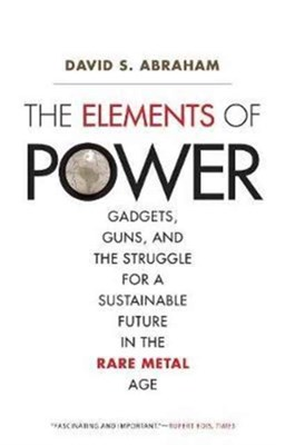 The Elements of Power David S. Abraham 9780300226904