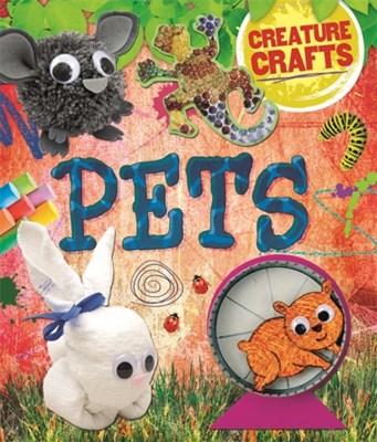 Creature Crafts: Pets Annalees Lim 9780750297219