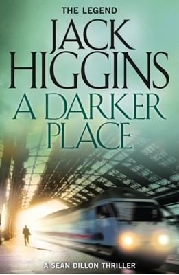 A Darker Place Jack Higgins 9780008124977
