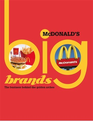 Big Brands: McDonalds Cath Senker 9780750292559
