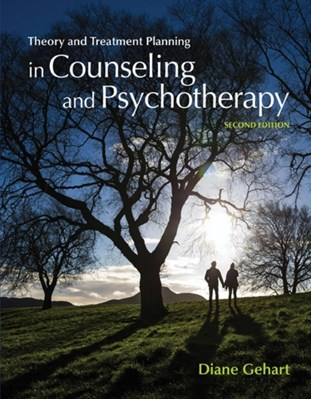 Theory and Treatment Planning in Counseling and Psychotherapy Diane (California State University Gehart 9781305089617