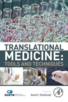 Translational Medicine: Tools And Techniques  9780128034606
