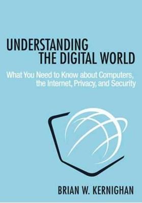 Understanding the Digital World Brian W. Kernighan 9780691176543