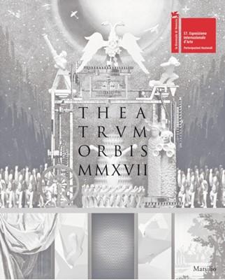 Theatrum Orbis MMXVII Silvia Burini, Giuseppe Barbieri 9788831728096