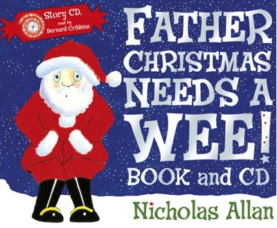 Father Christmas Needs a Wee Nicholas Allan 9781849410496
