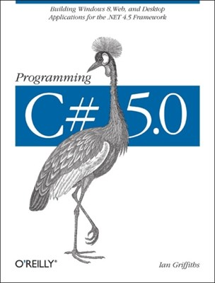 Programming C# 5.0 Ian Griffiths 9781449320416