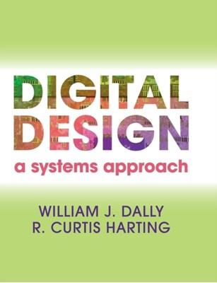 Digital Design William J. (Stanford University Dally, R. Curtis (Stanford University Harting 9780521199506