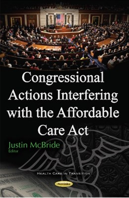 Congressional Actions Interfering with the Affordable Care Act  9781634859349