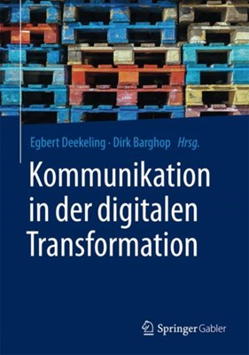Kommunikation in der digitalen Transformation  9783658176297