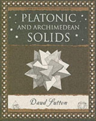 Platonic and Archimedean Solids Daud Sutton 9781904263395
