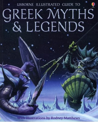 Illustrated Guide to Greek Myths and Legends Anne Millard, Cheryl Evans 9780746087190