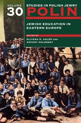 Polin: Studies in Polish Jewry Volume 30  9781906764500