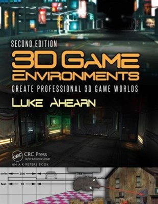 3D Game Environments Luke (Author; Game Publisher Ahearn, Luke Ahearn 9781138920026