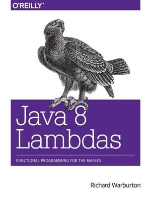 Java 8 Lambdas Richard Warburton 9781449370770