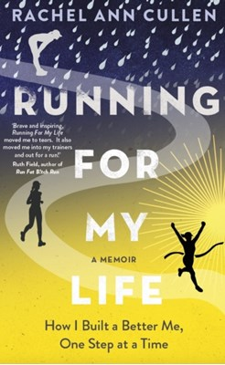 Running For My Life Rachel Cullen 9781911274841