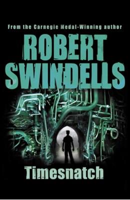 Timesnatch Robert Swindells 9780552555920