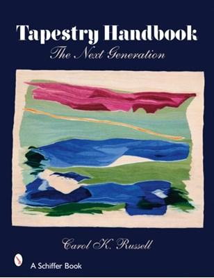 Tapestry Handbook: The Next Generation Carol K. Russell 9780764327568