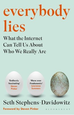 Everybody Lies Seth Stephens-Davidowitz 9781408894705