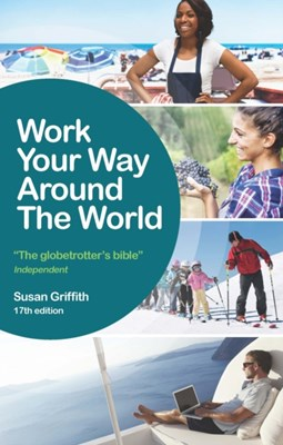 Work Your Way Around the World Susan Griffith 9781844556472