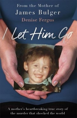 I Let Him Go Denise Fergus 9781911600138