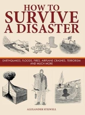 How to Survive a Disaster Alexander Stilwell 9781782745488