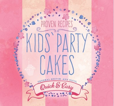 Kids' Party Cakes Ann Nicol 9781786644749