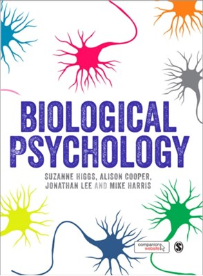 Biological Psychology Mike Harris, Alison Cooper, Suzanne Higgs, Jonathan H. X. Lee 9780857022622