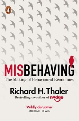 Misbehaving Richard H. Thaler, Richard H Thaler 9780241951224