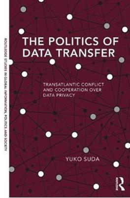 The Politics of Data Transfer Yuko (Tokyo University of Foreign Studies Suda 9781138696280