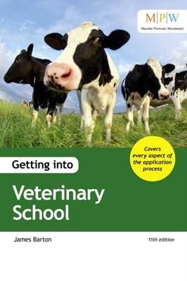 Getting into Veterinary School James Barton 9781911067412