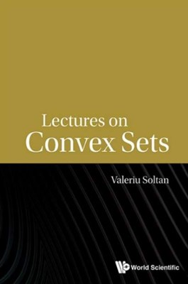Lectures On Convex Sets Valeriu (George Mason Univ Soltan 9789814656689