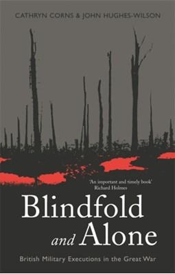 Blindfold and Alone Cathryn Corns, John Hughes-Wilson 9780304366965