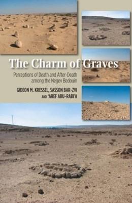 Charm of Graves Sasson Bar-Zvi, Gideon M. Kressel, Aref Abu-Rabia 9781845197087