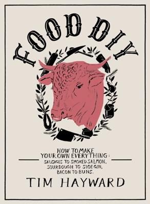 Food DIY Tim Hayward 9781905490974