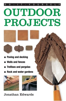Do-it-yourself Outdoor Projects Jonathan Edwards 9780754827580