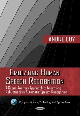 Emulating Human Speech Recognition Andre Coy 9781619429147