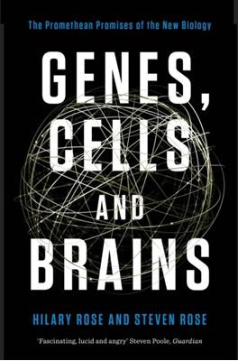 Genes, Cells and Brains Hilary Rose, Steven (Open Univ Walton Hall Milton Keynes UK) Rose 9781781683149