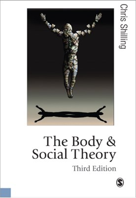 The Body and Social Theory Chris Shilling 9780857025333
