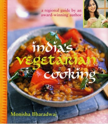 India's Vegetarian Cooking Monisha Bharadwaj 9781856267922