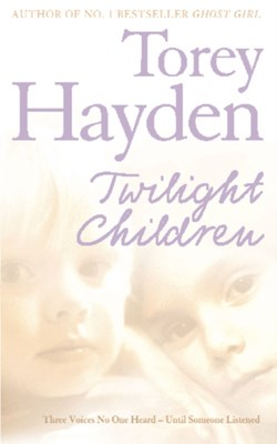Twilight Children Torey Hayden 9780007198207