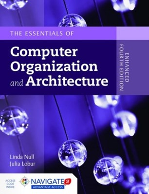 Essentials Of Computer Organization And Architecture Julia Lobur, Linda Null 9781284074482