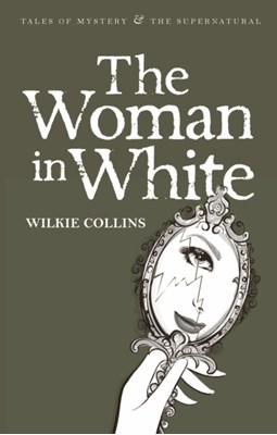 The Woman in White Wilkie Collins 9781840220841