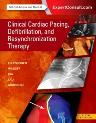 Clinical Cardiac Pacing, Defibrillation and Resynchronization Therapy Angelo Auricchio, Kenneth A. Ellenbogen, G. Neal Kay, Chu-Pak Lau, Bruce L. Wilkoff 9780323378048