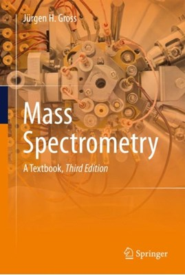 Mass Spectrometry Jurgen H. Gross 9783319543970