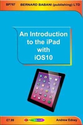 An Introduction to the iPad with iOS10 Andrew Edney 9780859347679